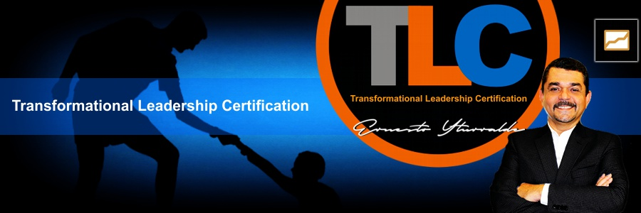 Transformational Leadership Certification | Ernesto Yturralde  Worldwide Inc.